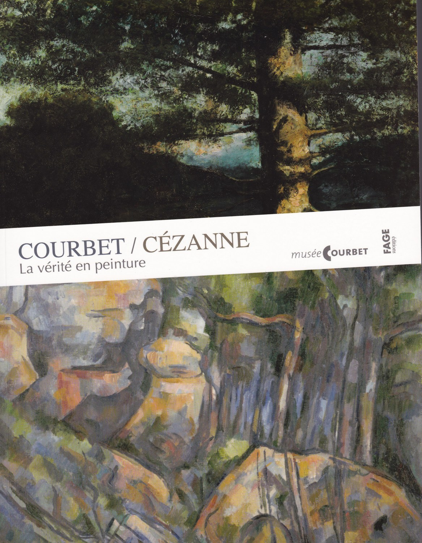 Courbet Cezanne La Verite En Peinture Societe Cezanne