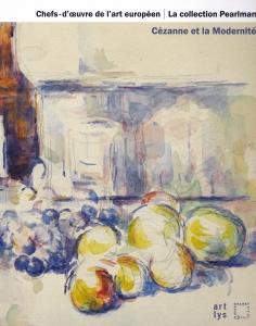 chefs d'oeuvre de l'art européen/La collection Pearlman Cezanne et la modernité