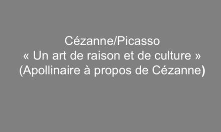 """Cézanne/Picasso :""""Un art de raison et de culture"""""""