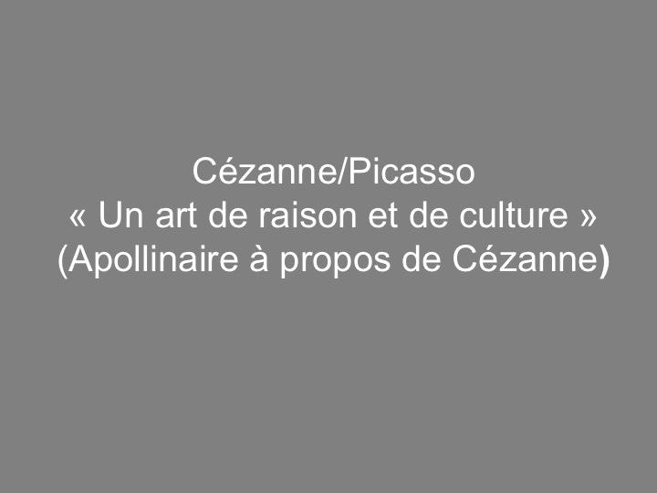 Cézanne/Picasso :»Un art de raison et de culture»